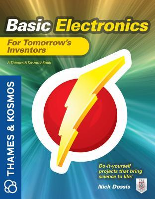 Basic electronics for tomorrows inventors a thames and kosmos book 15854732 solutioingenieria Choice Image