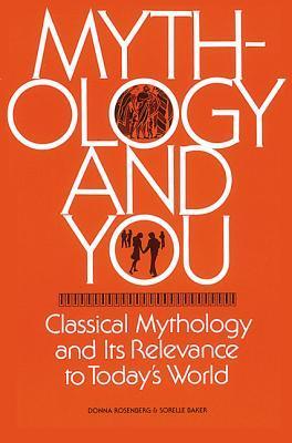Mythology and You  by Donna Rosenberg