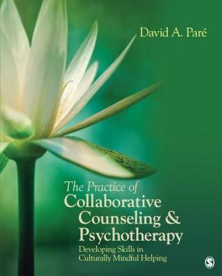The Practice of Collaborative Counseling & Psychotherapy: Developing Skills in Culturally Mindful Helping