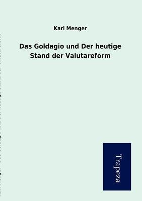 Das Goldagio Und Der Heutige Stand Der Valutareform