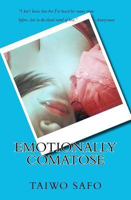 Emotionally Comatose