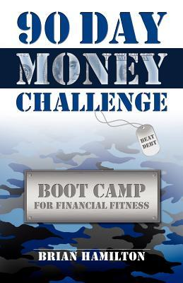90 Day Money Challenge: Boot Camp For Financial Fitness