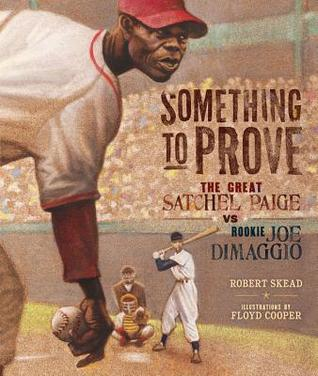 something-to-prove-the-great-satchel-paige-vs-rookie-joe-dimaggio