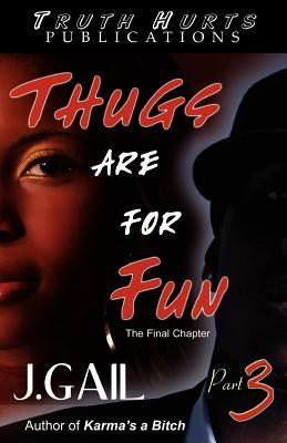 Thugs are for Fun, Part3: The Final Chapter