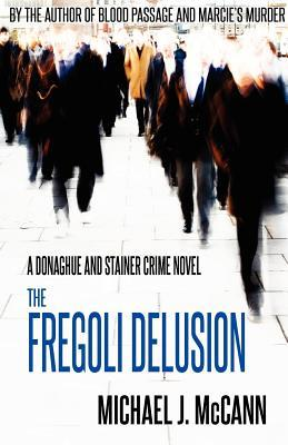 The Fregoli Delusion(Donaghue and Stainer Crime Novel  3)