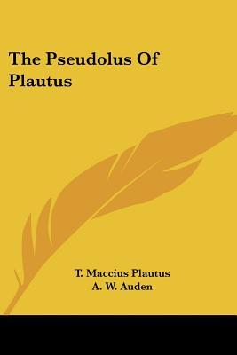 pseudolus character analysis (menaechmi), the swaggering soldier (miles gloriosus), and pseudolus the pot of gold characters analysis and discussion of characters in plautus' the pot of gold.