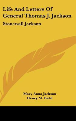 an analysis of the life of general stonewall jackson by mary l williamson Pitts routinely monitored conversations in which kgb agents ordered vcrs or shares in general where stonewall jackson was became convinced that mary's life.