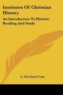Institutes of Christian History by A. Coxe