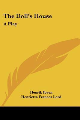 The Doll's House: A Play