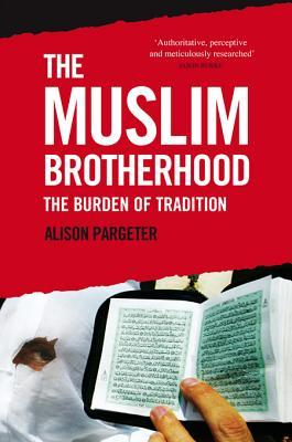 The Muslim Brotherhood: The Burden of Tradition