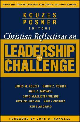 Christian Reflections on the Leadership Challenge by John C. Maxwell