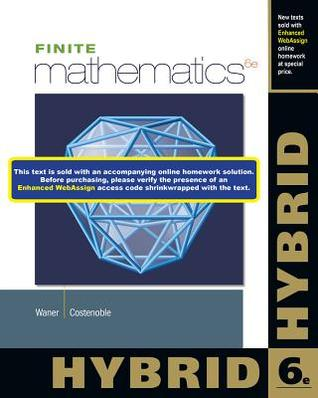 Finite Mathematics, Hybrid (with Enhanced Webassign with eBook Loe Printed Access Card for One-Term Math and Science)