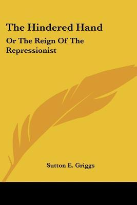 The Hindered Hand: Or the Reign of the Repressionist
