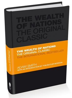 The Wealth of Nations: A Selected Edition for the Contemporary Reader