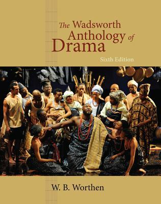 The wadsworth anthology of drama revised edition by wb worthen 8675173 fandeluxe Gallery