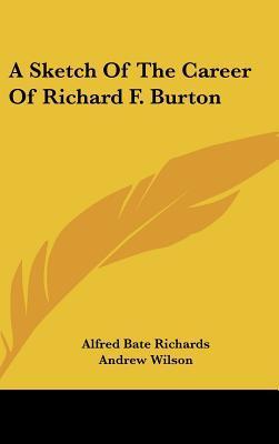 A Sketch of the Career of Richard F. Burton