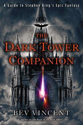 The Dark Tower Companion: A Guide to Stephen Kings Epic Fantasy