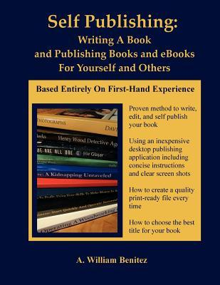 Self Publishing: Writing a Book and Publishing Books and eBooks for Yourself and Others