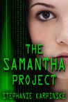 The Samantha Project by Stephanie Karpinske