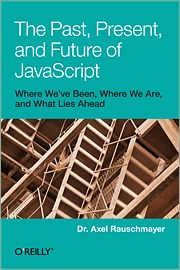 The past present and future of javascript by Axel Rauschmayer