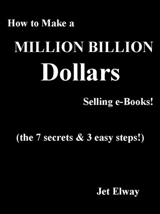 how-to-make-a-million-billion-dollars-selling-e-books