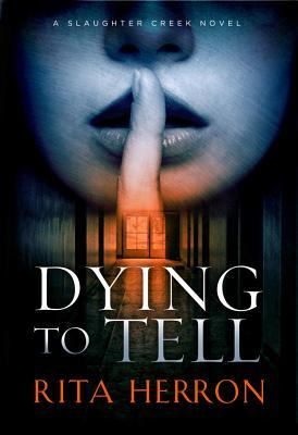 Dying to Tell (Slaughter Creek #1)