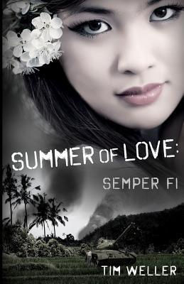 Summer of Love: Semper Fi