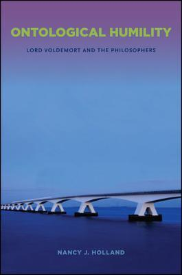 Ontological Humility: Lord Voldemort and the Philosophers