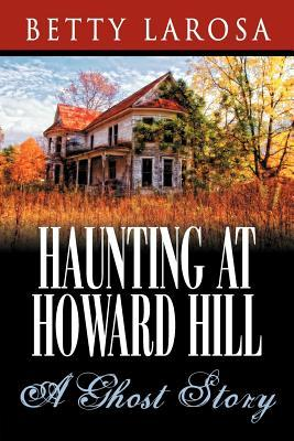 Haunting at Howard Hill: A Ghost Story