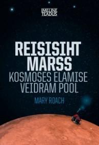 Reisisiht Marss: Kosmoses elamise veidram pool