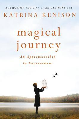 Magical Journey: An Apprenticeship in Contentment