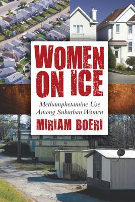 Women on Ice: Methamphetamine Use Among Suburban Women