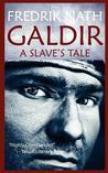 Galdir: A Slave's Tale (Barbarian Warlord Saga, #1)