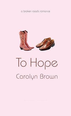 To Hope by Carolyn Brown