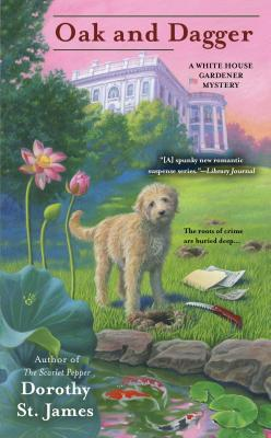 Oak and Dagger (A White House Gardener Mystery, #3)