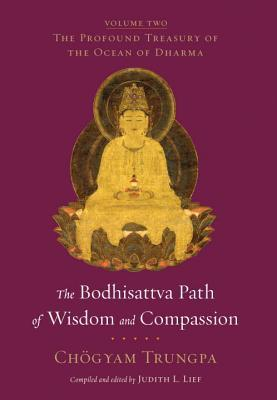 The Bodhisattva Path of Wisdom and Compassion  (The Profound Treasury of the Ocean of Dharma #2)