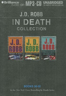 Fantasy in Death / Indulgence in Death / Treachery in Death (In Death #30-32)