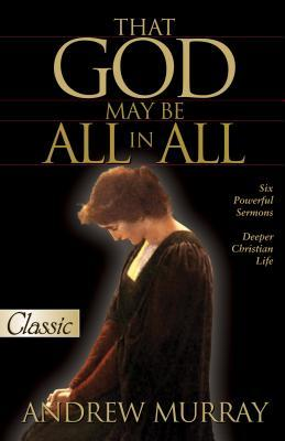 that-god-may-be-all-in-all-six-powerful-sermons