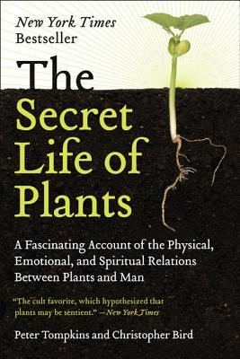 The Secret Life of Plants by Peter Tompkins