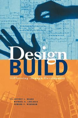 Design-Build: Planning Through Development Design-Build: Planning Through Development