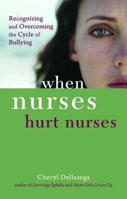 When Nurses Hurt Nurses: Overcoming the Cycle of Nurse Bullying