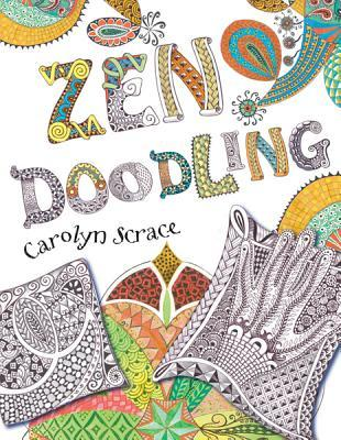 Zen Doodling by Carolyn Scrace