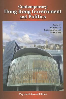 Contemporary Hong Kong Government and Politics, Expanded Second Edition