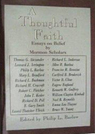 Argumentative Essay Papers A Thoughtful Faith Essays On Belief By Mormon Scholars By Philip L Barlow Frankenstein Essay Thesis also Professional Online Writing Services A Thoughtful Faith Essays On Belief By Mormon Scholars By Philip L  Romeo And Juliet Essay Thesis