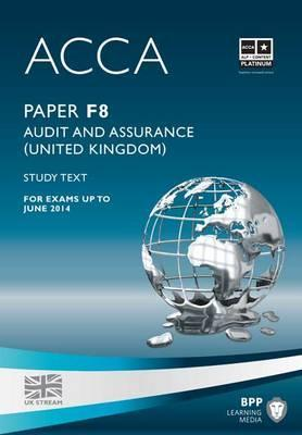 Acca - F8 Audit and Assurance (UK): Study Text
