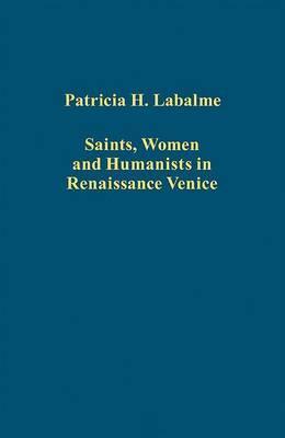 Saints, Women And Humanists In Renaissance Venice