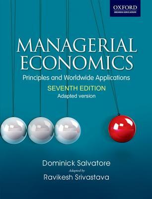 Managerial Economics: Principles and Worldwide Application: