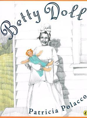 Ebook Betty Doll by Patricia Polacco PDF!