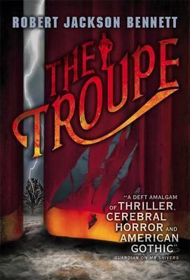 The Troupe by Robert Jackson Bennett