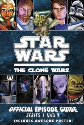 Star Wars, the Clone Wars: Official Episode Guide Series 1 and 2